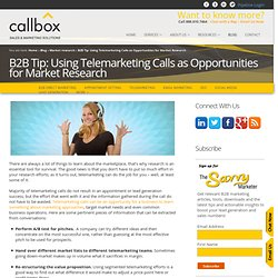 B2B Tip - Using Telemarketing Calls as Opportunities for Market Research