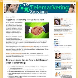 The Telemarketing Services: Rapport and Telemarketing: They Go Hand in Hand