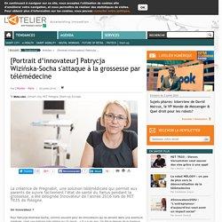 [Portrait d'innovateur] Patrycja Wizińska-Socha s'attaque à la grossesse par télémédecine