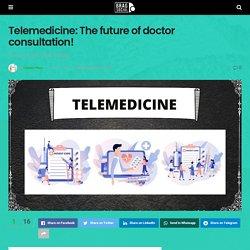 Telemedicine: The future of doctor consultation! - BragSocial