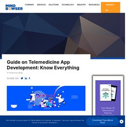 Guide on Telemedicine App Development: Everything to Know