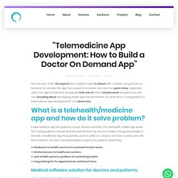 """""""Telemedicine App Development: How to Build a Doctor On Demand App"""" - Omninos Solutions"""