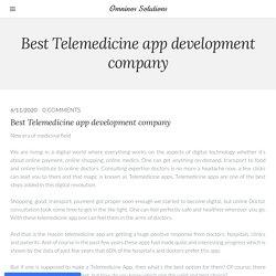 Best Telemedicine app development company - Omninos Solutions