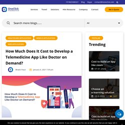 Doctor On Demand Telemedicine App Development - Features, Process and Cost of 2021