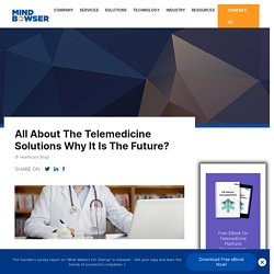All About The Telemedicine Solutions: Why It is The Future?