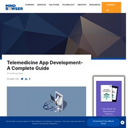 Telemedicine App Development Guide: Benefits, Technologies & Features To Watch Out
