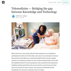 Telemedicine — Bridging the gap between Knowledge and Technology