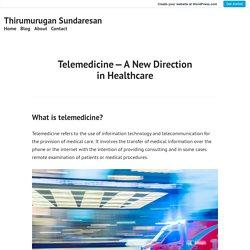Telemedicine—A New Direction in Healthcare – Thirumurugan Sundaresan