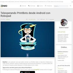 Teleoperando PrintBots desde Android con Robopad