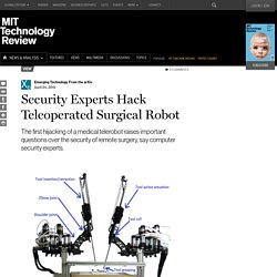 Security Experts Hack Teleoperated Surgical Robot