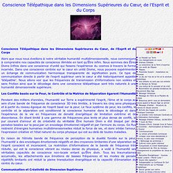 14/03/13 Conscience Télépathique/ Dimensions Supérieures Coeur, l'Esprit, corps