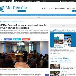 SFR et Téléperformance condamnés par les Prud'hommes de Toulouse
