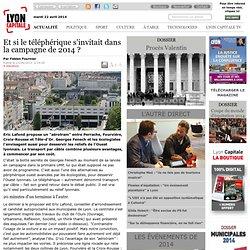 Et si le téléphérique s'invitait dans la campagne de 2014? / Grands Projets / Dossiers / Actualité / Lyon