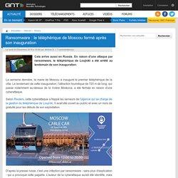 Ransomware: le téléphérique de Moscou fermé après son inauguration