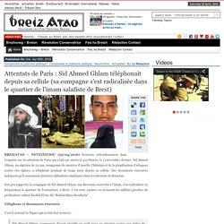 Attentats de Paris : Sid Ahmed Ghlam téléphonait depuis sa cellule (sa compagne s'est radicalisée dans le quartier de l'imam salafiste de Brest)