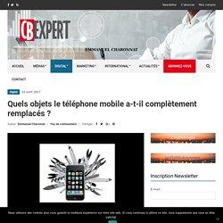 Quels objets le téléphone mobile a-t-il complètement remplacés ?