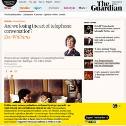 Are we losing the art of telephone conversation?