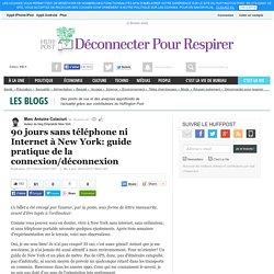 90 jours sans téléphone ni Internet à New York: guide pratique de la connexion/déconnexion