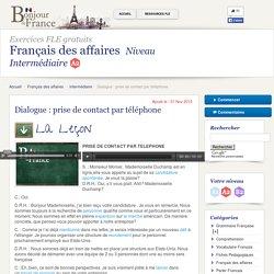 Dialogue : prise de contact par téléphone - Intermédiaire - Français des affaires