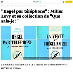 """""""Hegel par téléphone"""" : Miller Levy et sa collection de """"Que sais-je?"""" - 11 mars 2015"""