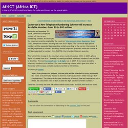 Cameroon's New Telephone Numbering Scheme will Increase Available Numbers from 80 to 800 million - AfrICT (Africa ICT)