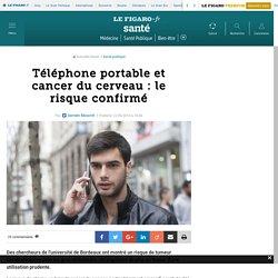 Téléphone portable et cancer du cerveau: le risque confirmé