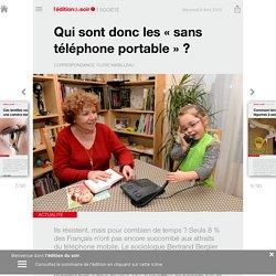 Qui sont donc les «sans téléphone portable »? - Edition du soir Ouest France - 06/04/2016
