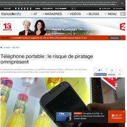 Téléphone portable : le risque de piratage omniprésent
