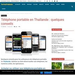 Téléphone portable en Thaïlande : quelques conseils