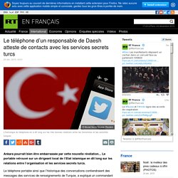Le téléphone d'un responsable de Daesh atteste de contacts avec les services secrets turcs