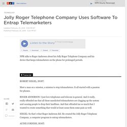 Jolly Roger Telephone Company Uses Software To Entrap Telemarketers