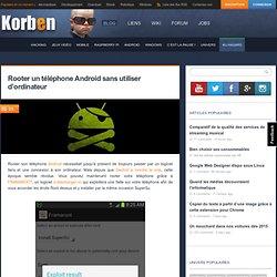 Rooter un téléphone Android sans utiliser d'ordinateur « Korben Korben