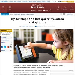 Ily, le téléphone fixe qui réinvente la visiophonie