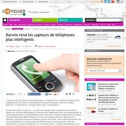 Darwin rend les capteurs de téléphones plus intelligents