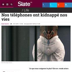 Nos téléphones ont kidnappé nos vies