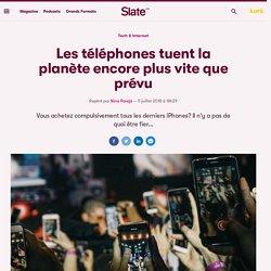Les téléphones tuent la planète encore plus vite que prévu