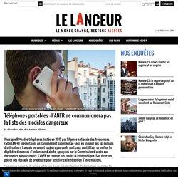 La liste des téléphones portables dangereux cachée par l'ANFR