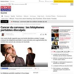 Cancer du cerveau : les téléphones portables disculpés