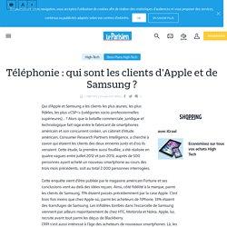 Téléphonie : qui sont les clients d'Apple et de Samsung ? - Le Parisien