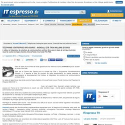 Téléphonie d'entreprise open source : Avencall lève 3 millions d'euros