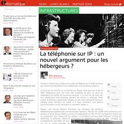 La téléphonie sur IP : un nouvel argument pour les hébergeurs