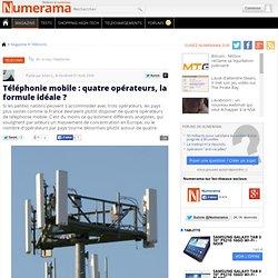 Téléphonie mobile : quatre opérateurs, la formule idéale ? - Num