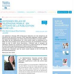 Antennes relais de téléphonie mobile : en attente de la publication d'une loi... Par Dominique Roumaneix, Juriste