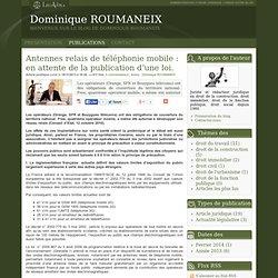 Antennes relais de téléphonie mobile : en attente de la publication d'une loi. - Dominique roumaneix