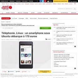 Téléphonie. Linux : un smartphone sous Ubuntu débarque à 170 euros