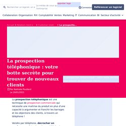 prospection téléphonique ▷ argumentaire et techniques de phoning commercial