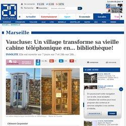 Vaucluse: Un village transforme sa vieille cabine téléphonique en... bibliothèque!