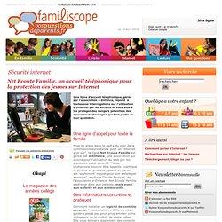 Net Ecoute Famille, un accueil téléphonique pour la protection des jeunes sur Internet***