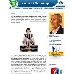 10 Conseils et Astuces pour un bon Accueil Téléphonique - ACCUEIL TELEPHONIQUE - RECEPTION D'APPELS - TELEPHONE