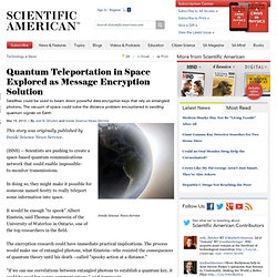 Quantum Teleportation in Space Explored as Message Encryption Solution